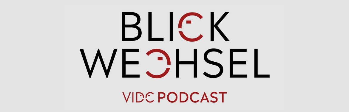 Blickwechsel, the VIDC podcast